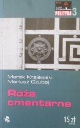 Marek Krajewski, Mariusz Czubaj • Róże cmentarne