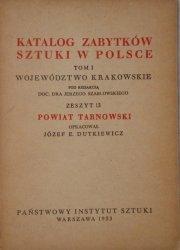 Katalog zabytków sztuki w Polsce tom 1 • Województwo krakowskie, zeszyt 13. Powiat Tarnowski