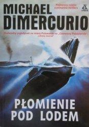Michael Dimercurio • Płomienie pod lodem