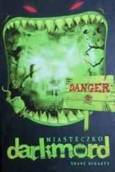 Shane Hegarty • Miasteczko Darkmord