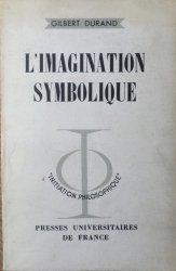 Gilbert Durand • L'imagination symbolique