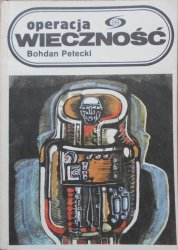 Bohdan Petecki • Operacja wieczność