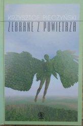 Krzysztof Pieczyński • Zebrane z powietrza