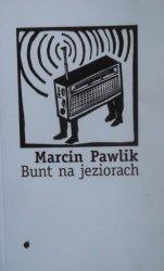 Marcin Pawlik • Bunt na jeziorach