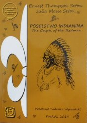 Ernest Thompson Seton, Julia Mosse Seton • Poselstwo Indianina. Indianie