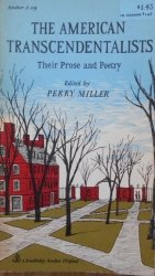 Perry Miller • The American Transcendentalists. Their Prose and Poetry. Thoreau, Alcott, Emerson