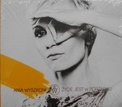 Ania Wyszkoni • Życie jest w porządku • CD