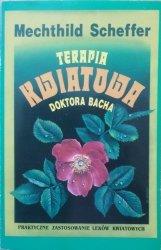 Mechthild Scheffer • Terapia kwiatowa Doktora Bacha