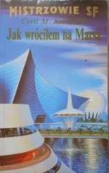 Cyril M. Kornbluth • Jak wróciłem na Marsa