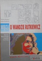 Barbara Rusowicz, Joanna Bandurska • Więcej o Wandzie Rutkiewicz