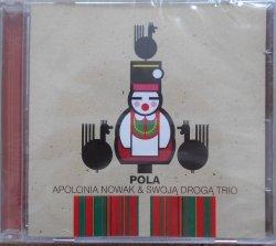 Apolonia Nowak & Swoją Drogą Trio • Pola • CD