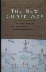 David Reminick • The New Gilded Age: The New Yorker Looks at the Culture of Affluence