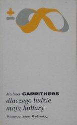 Michael Carrothers • Dlaczego ludzie mają kultury: uzasadnienie antropologii i różnorodności społecznej