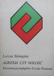 Larysa Siniugina • Agresja czy miłość. Prezentacja poglądów Ericha Fromma