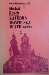 Michał Rożek • Katedra Wawelska w XVII wieku