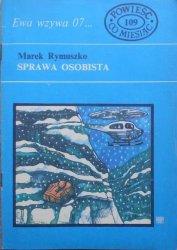 Marek Rymuszko • Sprawa osobista. Ewa wzywa 07