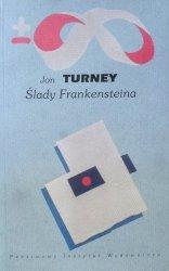 Jon Turney • Ślady Frankensteina. Nauka, genetyka i kultura masowa