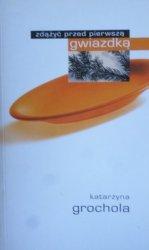 Katarzyna Grochola • Zdążyć przed pierwszą gwiazdką