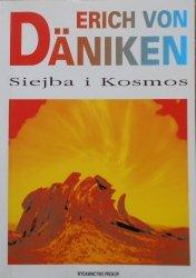 Erich von Daniken • Siejba i Kosmos: ślady i plany inteligencji pozaziemskich