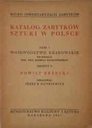 Katalog zabytków sztuki w Polsce tom 1 • Województwo krakowskie, zeszyt 3. Powiat Brzeski