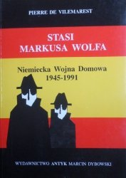 Pierre de Vilemarest • Stasi Markusa Wolfa. Niemiecka wojna domowa 1945-1991