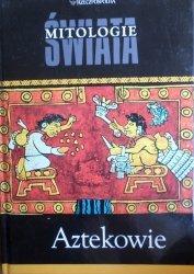 Aztekowie • Mitologie Świata
