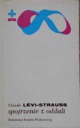 Claude Levi Strauss • Spojrzenie z oddali