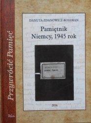 Danuta Zdanowicz-Rossman • Pamiętnik. Niemcy, 1945 rok