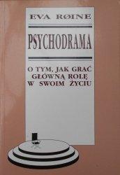 Eva Roine • Psychodrama. O tym, jak grać główną rolę w swoim życiu