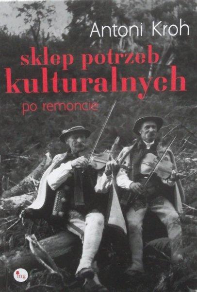 Antoni Kroh • Sklep potrzeb kulturalnych po remoncie