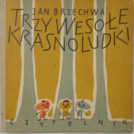 Jan Brzechwa • Trzy wesołe krasnoludki [Jerzy Desselberger]