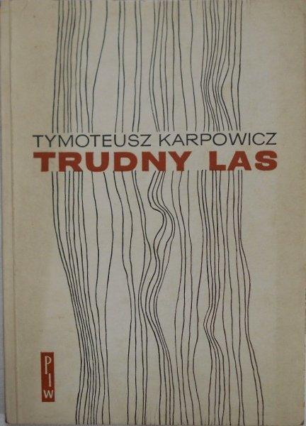 Tymoteusz Karpowicz • Trudny las