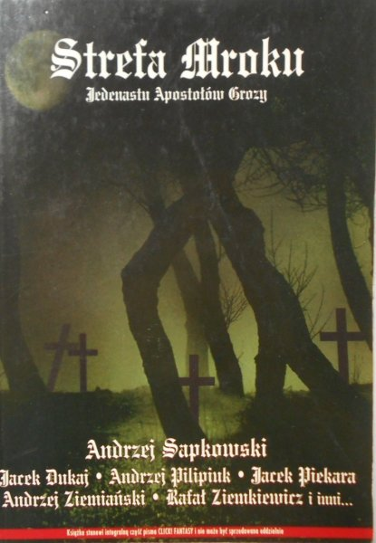 Strefa mroku • Sapkowski, Dukaj, Pilipiiuk, Piekara