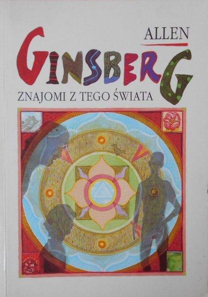 Allen Ginsberg • Znajomi z tego świata