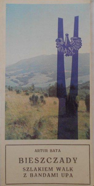 Artur Bata • Bieszczady szlakiem walk z bandami UPA