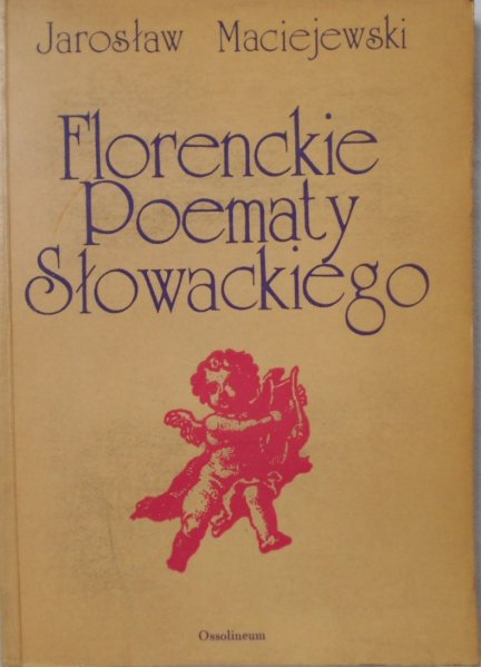 Jarosław Maciejewski • Florenckie poematy Słowackiego