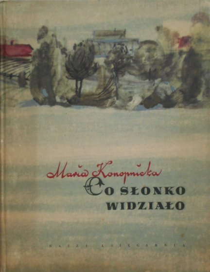 Maria Konopnicka • Co słonko widziało il. Zieleniec