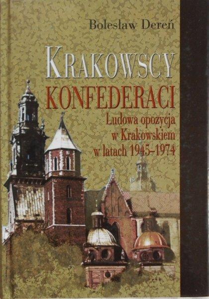 Bolesław Dereń • Krakowscy konfederaci. Ludowa opozycja w Krakowskiem w latach 1945 1974
