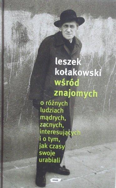Leszek Kołakowski • Wśród znajomych