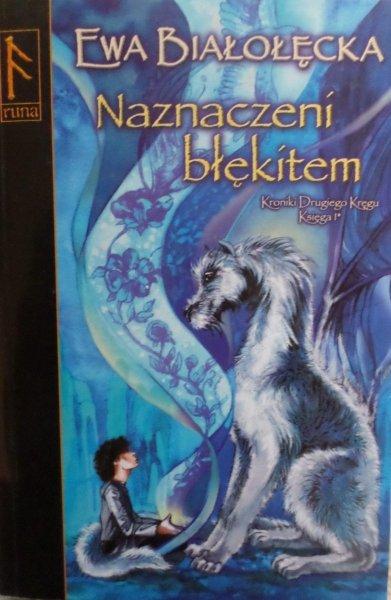 Ewa Białołęcka • Naznaczeni błękitem. Księga I