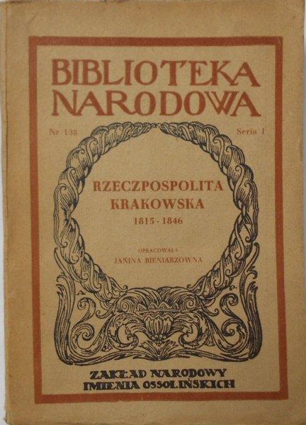Janina Bieniarzówna • Rzeczpospolita krakowska 1815-1846