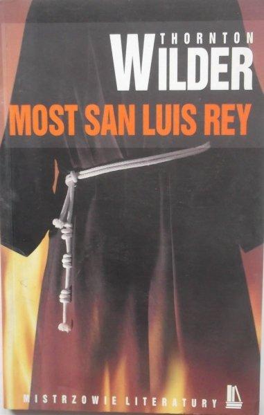 Thorton Wilder • Most San Luis Rey