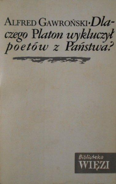 Alfred Gawroński • Dlaczego Platon wykluczył poetów z Państwa?
