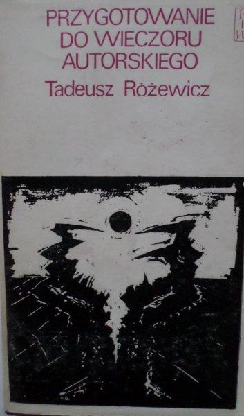 Tadeusz Różewicz • Przygotowanie do wieczoru autorskiego
