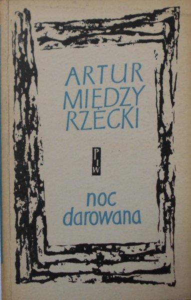 Artur Międzyrzecki • Noc darowana