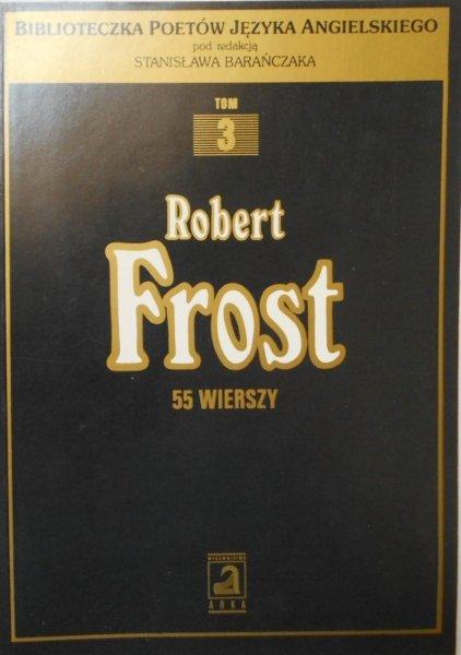 Robert Frost • 55 wierszy tł. Stanisław Barańczak