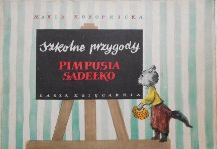 Maria Konopnicka • Szkolne przygody Pimpusia Sadełko