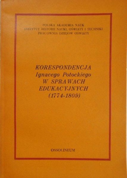 Ignacy Potocki • Korespondencja Ignacego Potockiego w sprawach edukacyjnych 1774 1809