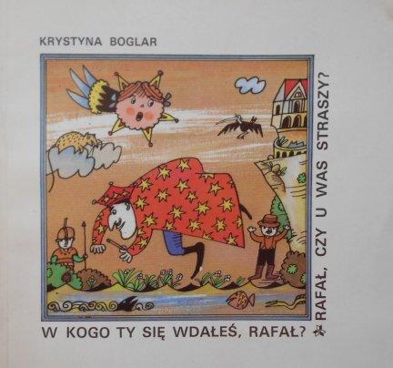Krystyna Boglar • W kogo Ty się wdałeś, Rafał? Rafał, czy u Was straszy?