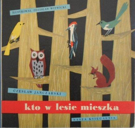 Czesław Janczarski • Kto w lesie mieszka